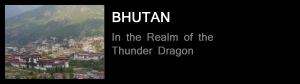 Bhutan - In the Realm of the Thunder Dragon