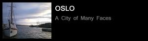 Oslo - A City of Many Faces