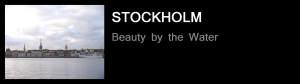 Stockholm - Beauty by the Water