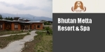 Metta Resort & Spa Paro